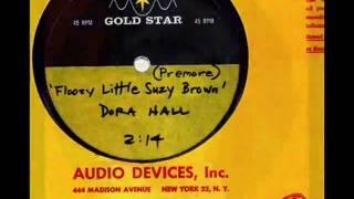 Dora Hall  (Jack Nitzsche) - FLOOZY LITTLE SUZY BROWN  (Gold Star Studio)  (1963)
