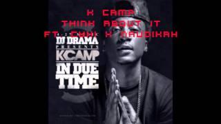 K Camp   Think About It Lyrics Ft  Cyhi The Prince X Naudikah
