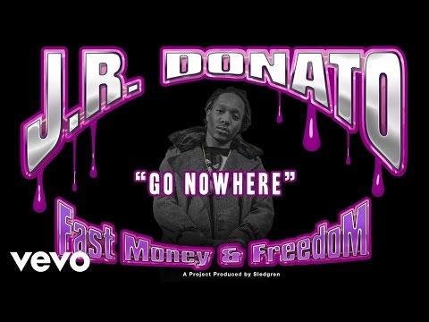 J.R. Donato - Don't Go No Where (Audio)