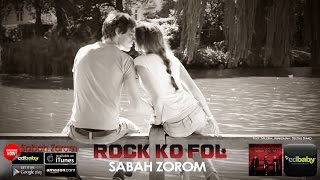 Rock Ko Fol SABAH ZOROM Album Sabah Zorom 4K.mp3