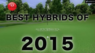 BEST HYBRIDS CLUBS OF 2015