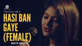 Hasi Ban Gaye (female) L Hamari Adhuri Kahani | Ami Mishra | Ankita Saxena
