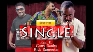 Single(Official Remix)-Ravi B, Cutty Ranks, Rick Ramoutar & Mad Stuntman (February CHUTNEY 2012)