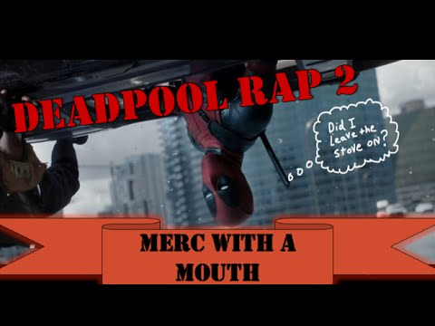 [EPIC Music Video] DEADPOOL RAP 2 – Merc With A Mouth - TEAMHEADKICK