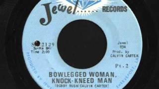 Bowlegged Woman, Knock-kneed Man - Bobby Rush