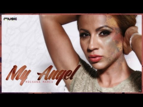 Rocsana Marcu - My Angel ( official single )