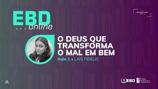 EBD Online | Aula 1 - O Deus que Transforma o Mal em Bem | Igreja Presbiteriana de Anápolis (IPA)