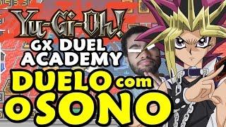 Yu-Gi-Oh! GX Duel Academy - Duelo Contra o Oponente e O Sono!