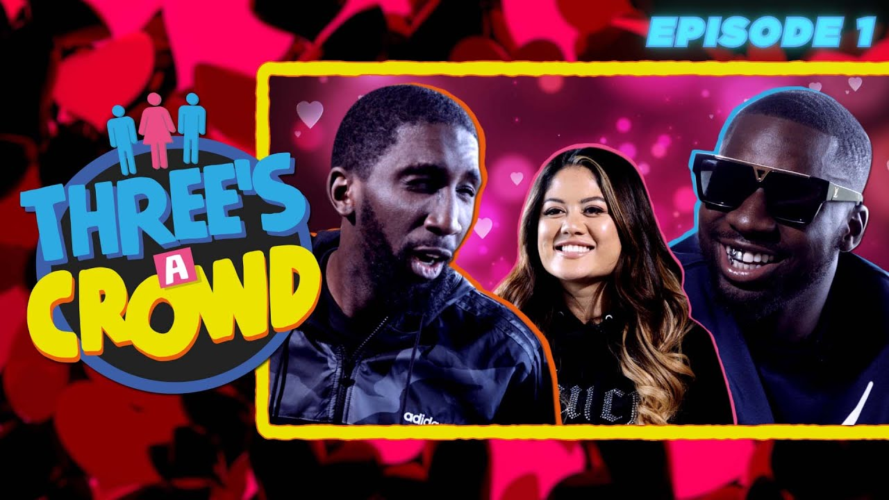 Download A BRAND NEW DATING SHOW FEATURING SPECS AND PK HUMBLE!!!!   THREE'S A CROWD EPISODE 1