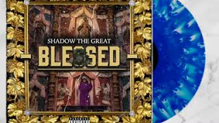 Shadow The Great - BLESSED [ FULL ALBUM ]