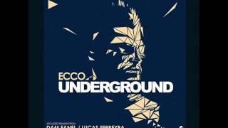 Ecco - Underground (Original Mix)
