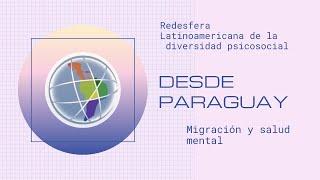 Desde Latinoamérica: Migración y Salud Mental en Paraguay