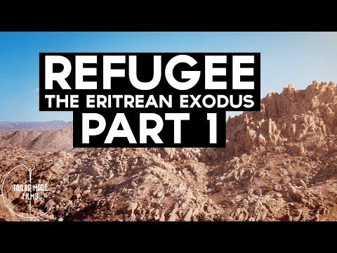 REFUGEE: The Eritrean Exodus (Part 1)