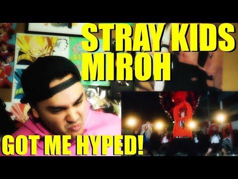 STRAY KIDS GOT ME HYPE  Stray Kids - MIROH MV Reaction