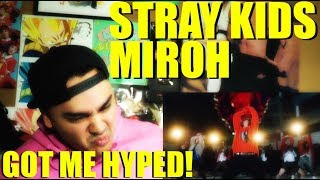 STRAY KIDS GOT ME HYPE Stray Kids MIROH MV Reaction