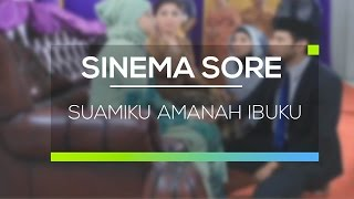 Sinema Sore - Suamiku Amanah Ibuku 05/02/16