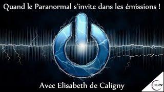 « Quand le Paranormal s'invite dans les émissions ! » avec Elisabeth de Caligny - NURÉA TV