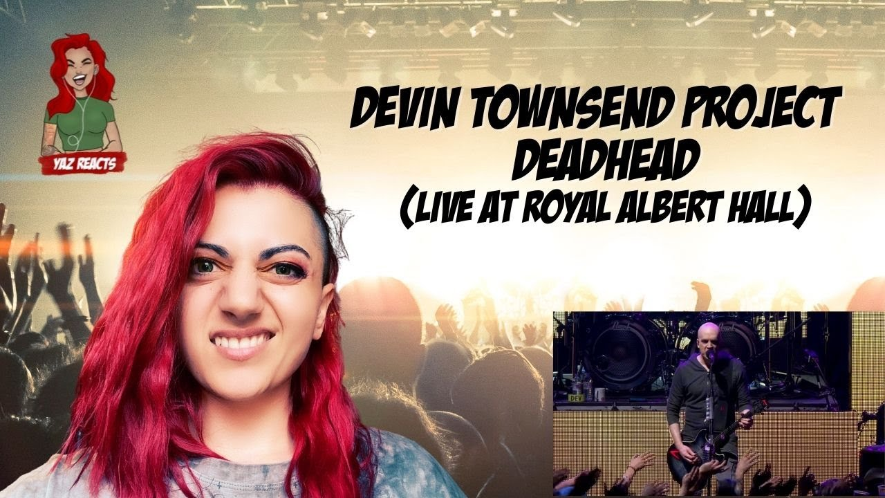BRITISH GIRL REACTS TO Devin Townsend Project - Deadhead (Live @ Royal Albert Hall