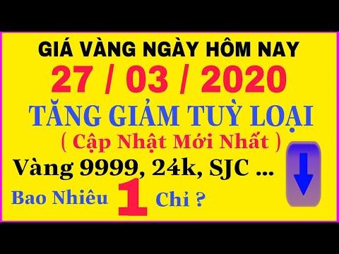 giá vàng 9999 hôm nay 27/3/2020 bao nhiêu một chỉ ? | giá VÀNG SJC 9999 24K Mới Nhất