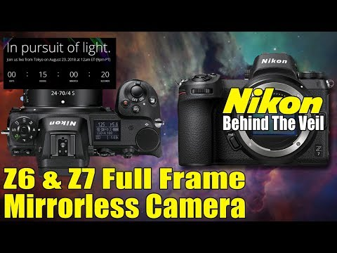 Nikon Z6 & Z7 Full Frame Mirrorless Camera - Behind The Veil