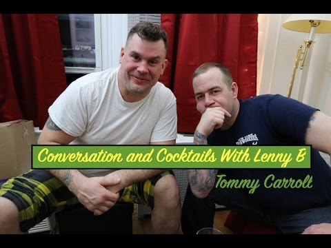 Conversation and Cocktails with Lenny B - Tommy Carroll