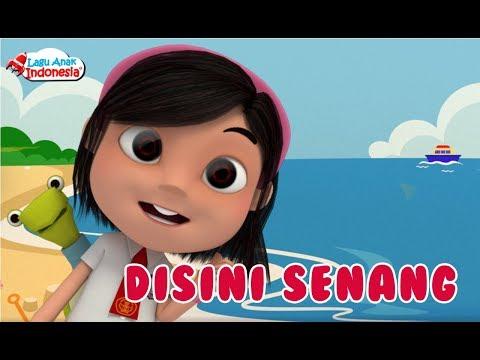 Lagu Anak - Disini Senang Disana Senang - Lagu Anak Indonesia