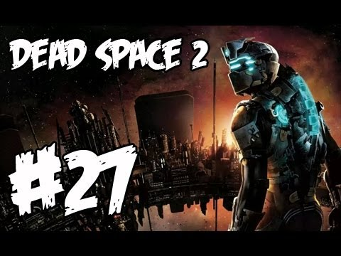 Dead Space 2 серия 27 - Центрифуга