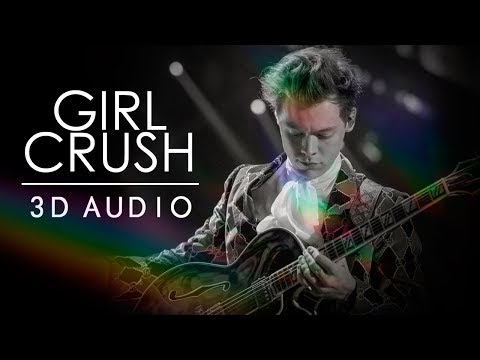 » 3D Audio | Girl Crush - Harry Styles (with larry moments)
