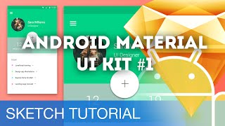 Sketch 3 Tutorial • Android Material UI Kit #1 • Sketchapp Tutorial & Design Workflow