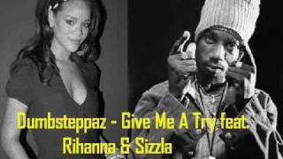 Dumbsteppaz - Give Me A Try ft. Rihanna & Sizzla DUBSTEP REMIX