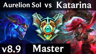 AURELION SOL vs KATARINA (MID) ~ Quadrakill, KDA 20/1/11, Legendary ~ NA Master ~ Patch 8.9