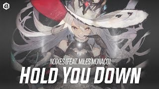 TRAP NOIXES - Hold You Down (ft. miles monaco)