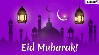 Eid Mubarak 2019 Wishes in Advance: Messages and SMS Quotes to Send on Eid Al-Fitr