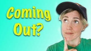 Coming Out?
