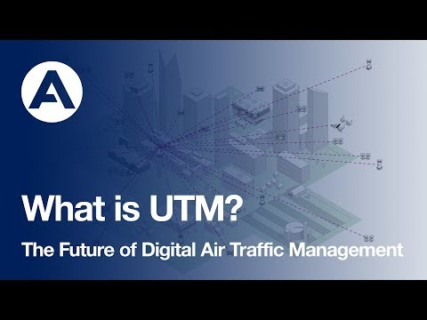 What is UTM? The Future of Digital Air Traffic Management