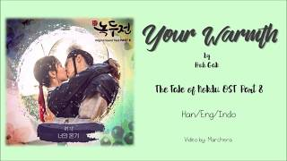 [Han/Eng/Indo] Huh Gak (허각) - Your Warmth (너의 온기), The Tale of Nokdu Ost Part 8.