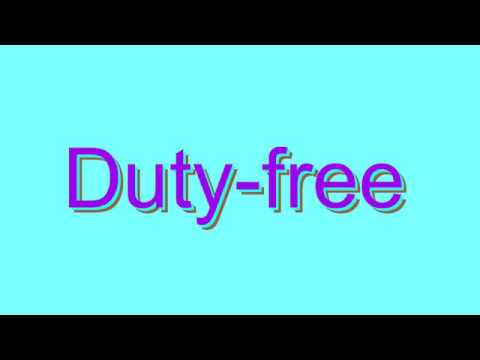 How to Pronounce Duty-free