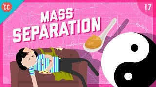 Mass Separation: Crash Course Engineering #17