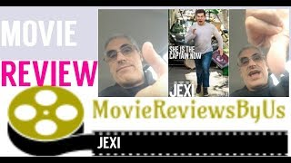 MOVIE REVIEW: Jexi
