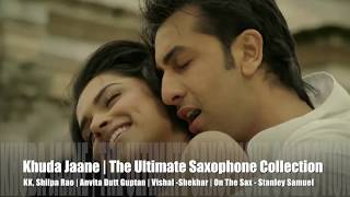 Khuda Jaane | KK & Shilpa Rao | The Ultimate Saxophone Collection | Best Sax Covers #363 | S. Samuel