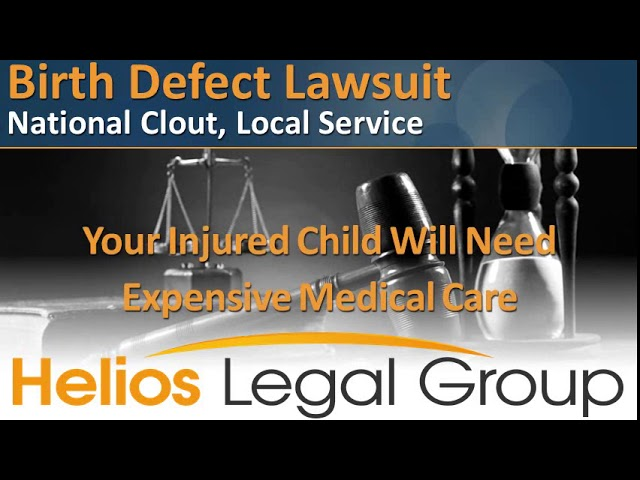 Birth Defect (Birth Defects) Lawsuit - Helios Legal Group - Lawyers & Attorneys