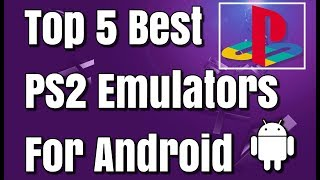 Gambar cover Top 5 Best PS2 Emulators For Android