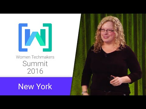 Women Techmakers New York Summit 2016: Keynote Address