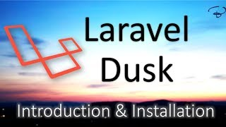 Laravel Dusk Tutorials | Introduction and Installation #1