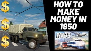 Transport Fever 2 - How To Make Money In 1850