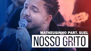 Matheusinho Part. Suel - Nosso Grito (Roda de Amigos FM O Dia)