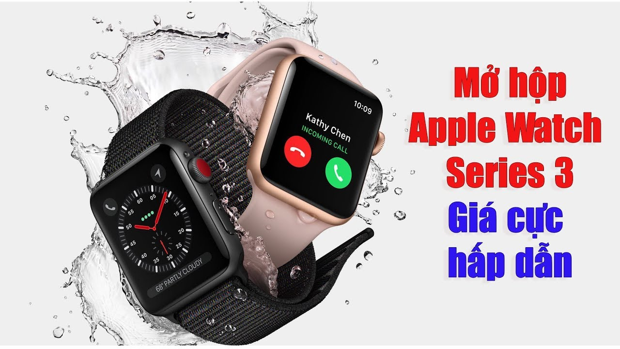 Mở hộp Apple Watch Series 3 38mm giá rất hấp dẫn
