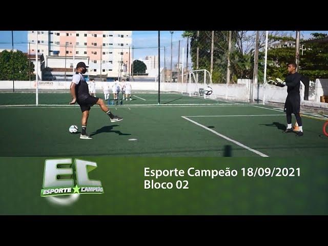 Esporte Campeão 18/09/2021 - Bloco 02