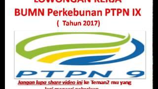 Lowongan Kerja BUMN PTPN IX Besar-besaran Tahun 2017