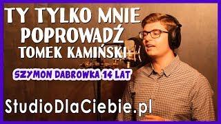 Ty tylko mnie poprowadź – Tomek Kamiński (cover by Szymon Dąbrówka) #1487